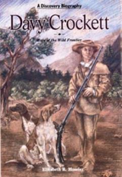 Davy Crockett: Hero Of The Wild Frontier 0791014096 Book Cover