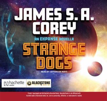 Strange Dogs: An Expanse Novella - Book #6.5 of the Expanse