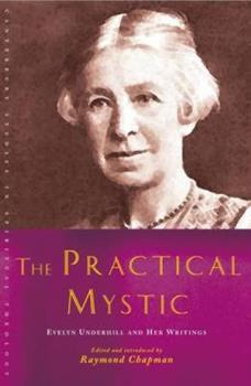 The Practical Mystic: Evelyn Underhill and Her Writings 1848251289 Book Cover