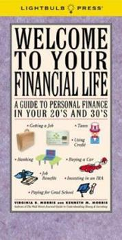 Welcome to Your Financial Life: A Guide to Personal Finance in Your 20's and 30's 0974038601 Book Cover