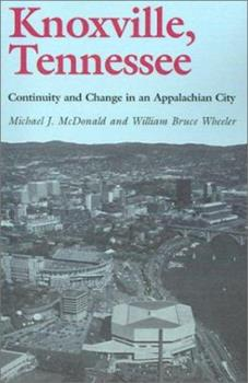 Knoxville, Tennessee: Continuity and Change in an Appalachian City 0870493930 Book Cover