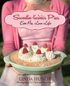 Paperback Sweetie-Licious Pies: Eat Pie, Love Life Book