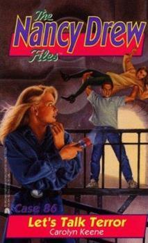 Let's Talk Terror - Book #86 of the Nancy Drew Files