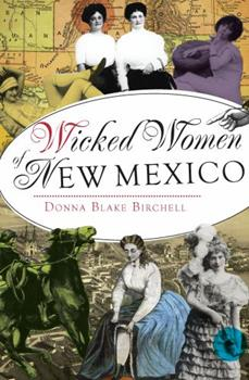 Wicked Women of New Mexico - Book  of the Wicked Series