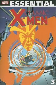 Essential Classic X-Men, Vol. 3 - Book #4 of the Marvel Team-Up 1972
