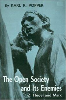The Open Society and Its Enemies: 2. Hegel and Marx - Book #2 of the Open Society and its Enemies