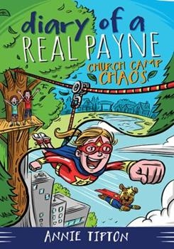 Diary of a Real Payne Book 2: Church Camp Chaos - Book #2 of the Diary of a Real Payne