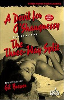 A Devil for O'Shaugnessy/The Three-way Split 1933586206 Book Cover