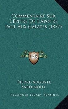 Hardcover Commentaire Sur L'Epitre de L'Apotre Paul Aux Galates Book