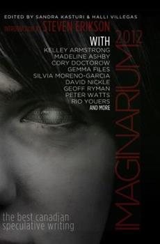 Imaginarium 2012: The Best Canadian Speculative Writing - Book  of the Otherworld Stories
