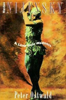 Vaslav Nijinsky: A Leap Into Madness 081840535X Book Cover