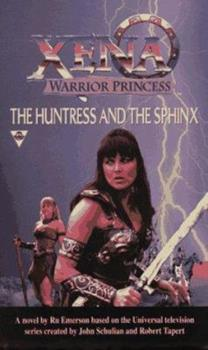 Mass Market Paperback The Huntress And The Sphinx (Xena: Warrior Princess) Book