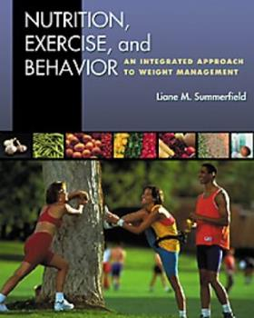 Paperback Nutrition, Exercise, and Behavior: An Integrated Approach to Weight Management Book