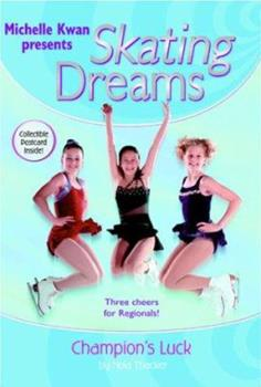 Champion's Luck - Book #4 of the Michelle Kwan Presents Skating Dreams