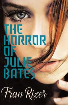 The Horror of Julie Bates 0692766170 Book Cover