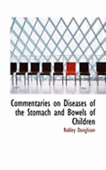 Paperback Commentaries on Diseases of the Stomach and Bowels of Children Book