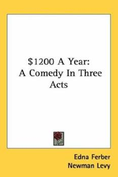 $1200 a Year: A Comedy in Three Acts 0548415722 Book Cover