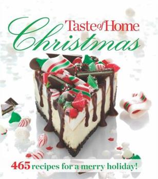Paperback Taste of Home Christmas: 465 Recipes for a Merry Holiday! Book