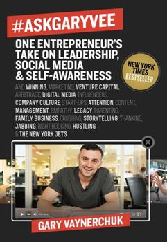 #AskGaryVee: 437 Questions & Answers on the Current State of Entrepreneurship, Business Management, Monetization, Media, Platforms, Content, Influencer Marketing, Investing, Leadership, Legacy, Cultur