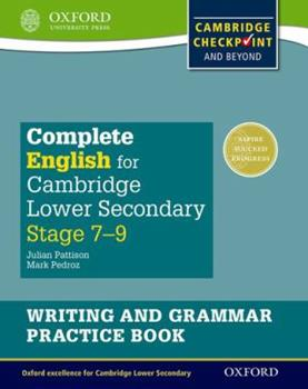 Paperback Complete English for Cambridge Lower Secondary Writing and Grammar Practice Book: For Cambridge Checkpoint and Beyond Book
