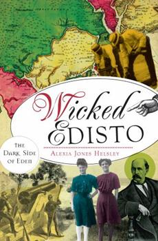 Wicked Edisto: The Dark Side of Eden - Book  of the Wicked Series