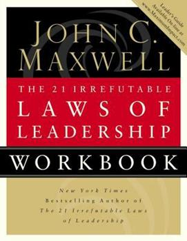 The 21 Irrefutable Laws of Leadership: Follow Them and People Will Follow You 0785264051 Book Cover