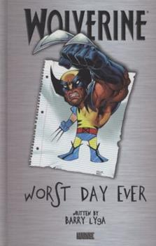Wolverine: Worst Day Ever 0785137572 Book Cover