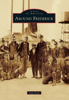 Around Frederick - Book  of the Images of America: Colorado