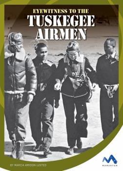 Eyewitness to the Tuskegee Airmen - Book  of the Eyewitness to World War II