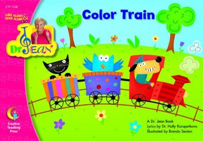 Color Train, Sing Along & Read Along with Dr. Jean (Sing Along/Read Along W/Dr. Jean) 1591984416 Book Cover