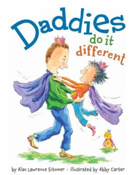 Daddies Do It Different 1423133153 Book Cover