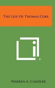 Hardcover The Life of Thomas Coke Book
