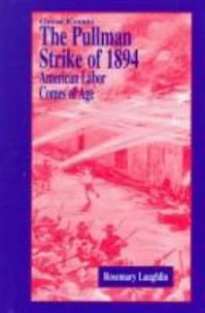 The Pullman Strike of 1894: American Labor Comes of Age (Great Events) 1883846285 Book Cover