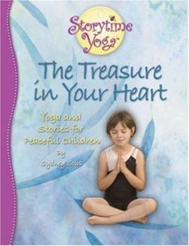 Storytime Yoga: The Treasure in Your Heart - Stories and Yoga for Peaceful Children - Book  of the Storytime Yoga