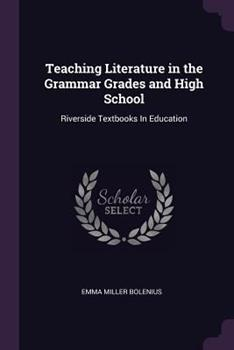 Paperback Teaching Literature in the Grammar Grades and High School : Riverside Textbooks in Education Book