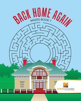 Paperback Back Home Again: Mazes Book 1 Book