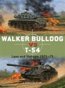 Walker Bulldog Vs T-54: Laos and Vietnam 1971-75 - Book #94 of the Duel