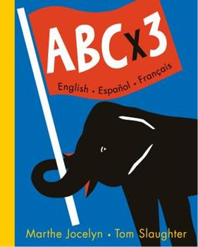 ABC x 3 English, Espanol, Francais 0887767079 Book Cover