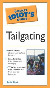 Pocket Idiot's Guide To Tailgating - Book  of the Pocket Idiot's Guide