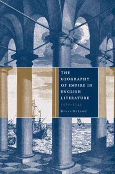 Paperback The Geography of Empire in English Literature, 1580 1745 Book