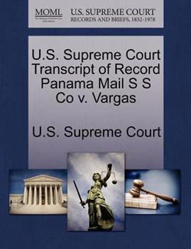 Paperback U. S. Supreme Court Transcript of Record Panama Mail S S Co V. Vargas Book