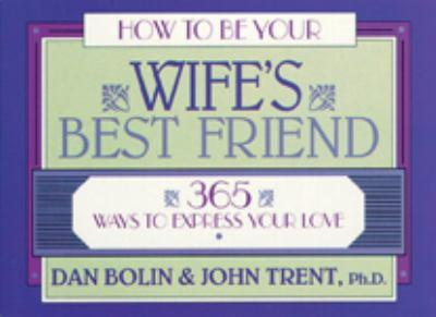 How To Be Your Wifes Best Friend 365 Ways Express Love