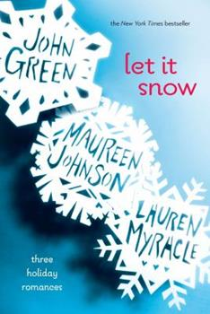 Let It Snow: Three Holiday Romances 0142414999 Book Cover