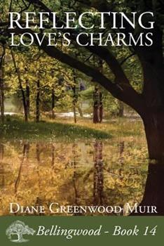 Reflecting Love's Charms - Book #14 of the Bellingwood