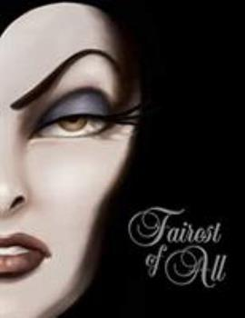 Fairest of All: A Tale of the Wicked Queen - Book #1 of the Villains