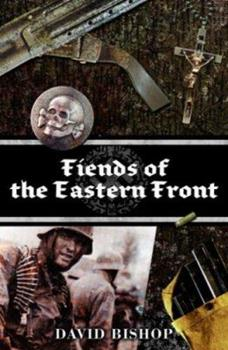 Fiends of the Eastern Front (Fiends) - Book  of the Fiends of the Eastern Front