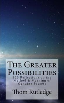 Paperback The Greater Possibilities: Reflections of the Method & Meaning of Genuine Success Book
