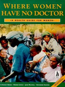 Where Women Have No Doctor: A Health Guide for Women 0942364252 Book Cover