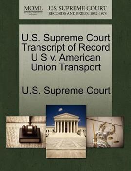 Paperback U. S. Supreme Court Transcript of Record U S V. American Union Transport Book