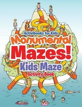Paperback Monumental Mazes! Kids Maze Activity Book
